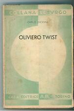 DICKENS CARLO OLIVERO TWIST A.B.C 1936 1° ED. COLLANA RESURGO