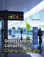 Understanding Computers in a Changing Society by Deborah Morley (2012,...