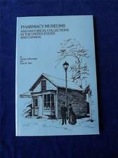PHARMACY MUSEUMS AND HISTORICAL COLLECTION IN THE US AND CANADA BOOK 1988