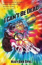 I Can't Be Dead (2013, Paperback)