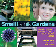 Small Family Gardens: A Step-by-step Guide to Creating Stylish Modern Spaces Car