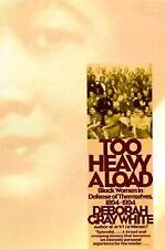 Too Heavy a Load: Black Women in Defense of Themselves : 1894-1994, Deborah Gray