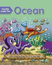 Trouble under the Ocean : First Reading Books for 3-5 Year Olds by Nicola...