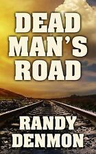 Dead Man's Road by Randy Denmon (2016, Hardcover, Large Type)
