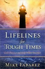 Lifelines for Tough Times : God's Presence and Help When You Hurt by Mike...