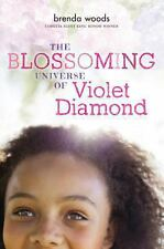 THE BLOSSOMING UNIVERSE OF VIOLET DIAMOND (978039 - BRENDA WOODS (HARDCOVER) NEW