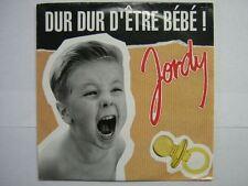 JORDY 45 TOURS HOLLANDE DUR DUR D'ETRE BEBE