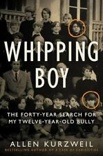 Whipping Boy: The Forty-Year Search for My Twelve-Year-Old Bully-ExLibrary