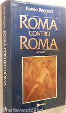 ROMA CONTRO ROMA Renee Reggiani De Agostini 1988 Narrativa Romanzo Storia di e