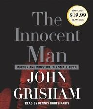 The Innocent Man: Murder and Injustice in a Small Town John Grisham