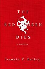 The Red Queen Dies: A Mystery (Detective Hannah McCabe) Bailey, Frankie Y. Hard