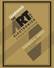 Learning the Art of Electronics: A Hands-On Lab Course by Thomas C. Hayes and Pa