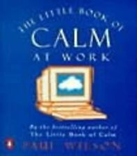 The Little Book of Calm at Work Paul Wilson Very Good Book