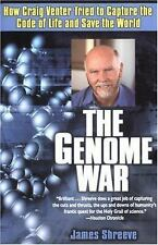 The Genome War: How Craig Venter Tried to Capture the Code of Life and Save the