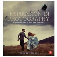 INSPIRATION IN PHOTOGRAPHY (9780415831376) - BROOKE SHADEN (PAPERBACK) NEW