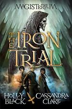 The Iron Trial (Book One of Magisterium) Black, Holly, Clare, Cassandra