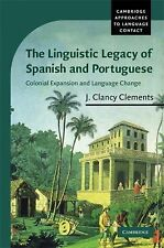 The Linguistic Legacy of Spanish and Portuguese: Colonial Expansion and Language