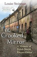 The Crooked Mirror: A Memoir of Polish-Jewish Reconciliation, Steinman, Louise