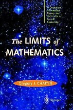 The Limits of Mathematics : A Course on Information Theory and the Limits of...