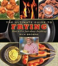 Rick Browne - Ultimate Guide To Frying (2011) - Used - Trade Paper (Paperba