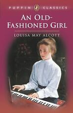Puffin Classics: An Old-Fashioned Girl by Louisa May Alcott (1996, Paperback,...