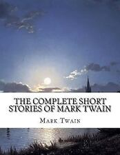 The Complete Short Stories of Mark Twain by Mark Twain (2015, Paperback)