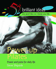 Power-Up Pilates: Power and Poise for Daily Life (52 Brilliant Ideas) by Steve S