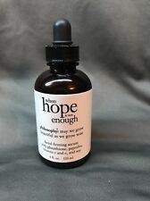 Philosophy When Hope is not Enough Facial Firming Serum 4 oz No Box NEW!