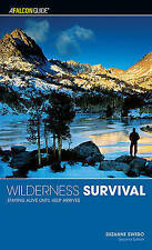 Wilderness Survival: Staying Alive Until Help Arrives (Falcon Guides Wilderness