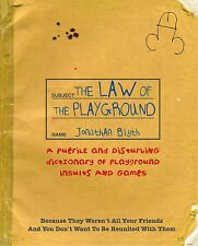 The Law Of The Playground: A puerile and disturbing dictionary of playground ins