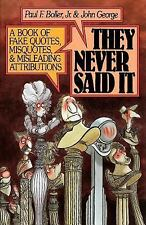 They Never Said It: A Book of Fake Quotes, Misquotes, and Misleading Attributio