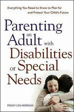 Parenting an Adult with Disabilities or Special Needs: Everything You -ExLibrary