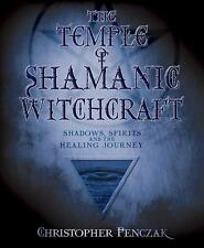 The Temple of Shamanic Witchcraft Shadows, Spirits and the Healing Journey