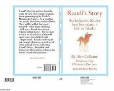 Raudi's Story : An Alaskan-Born Icelandic Mare's First Five Years of Life by...