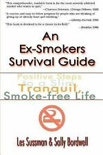 An Ex-Smokers Survival Guide: Positive Steps to a Slim, Tranquil, Smoke-free Lif