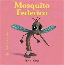 Mosquito Federico (Bichitos curiosos series)