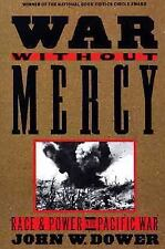 War Without Mercy: Race and Power in the Pacific War by John W. Dower