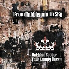Nothing Sadder Than Lonely Queen 2004 by From Bubblegum to S *NO CASE DISC ONLY*