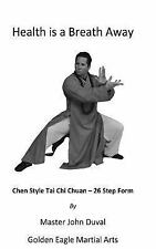 Chen Style Tai Chi Chuan - 26 Step Form : Health Is a Breath Away by Master...
