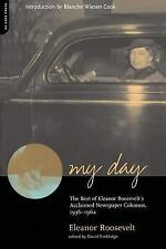 My Day : The Best of Eleanor Roosevelt's Acclaimed Newspaper Columns,...