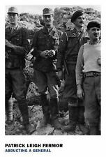 Abducting a General : The Kreipe Operation and SOE in Crete by Patrick Leigh...