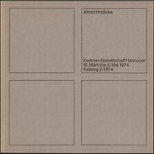 Alfred HRDLICKA. Kestner-Gesellschaft Hannover, 1974. E.O.