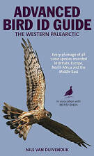 The Advanced Bird Guide: ID of Every Plumage of Every Western Palearctic Species