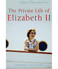 A Brief History of the Private Life of Elizabeth II (Brief Histories), Michael P