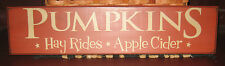 "PRIMITIVE COUNTRY FALL PUMPKINS- HAYRIDES -  APPLE CIDER 24"" SIGN  harvest"