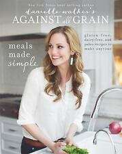 Against All Grain Meals Made Simple Paperback Cookbook Danielle Walker WT72289