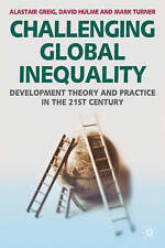 Challenging Global Inequality: Development Theory and Practice in the 21st...