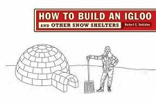 How to Build an Igloo: And Other Snow Shelters, Yankielun, Norbert E., Good Book