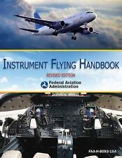 Instrument Flying Handbook by Federal Aviation Administration (FAA) Staff...
