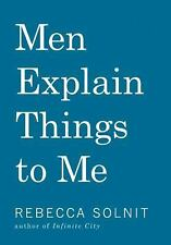Men Explain Things to Me by Solnit, Rebecca